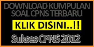 download kumpulan soal CPNS 2012